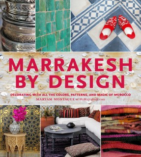 Maryam Montague - Marrakesh by design book