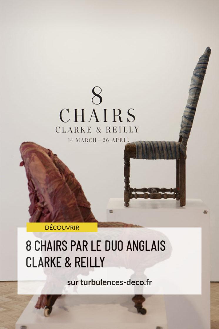8 chairs par le duo anglais Clarke & Reilly à retrouver sur Turbulences Déco