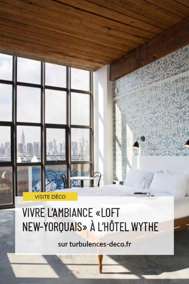 """Vivre l'ambiance """"loft new-yorquais"""" à l'hôtel Wythe à retrouver sur Turbulences Déco"""