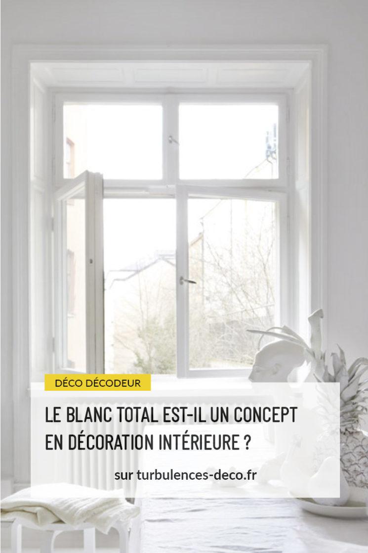 Question le blanc total est-il un concept en décoration intérieure ? A retrouver sur Turbulences Déco