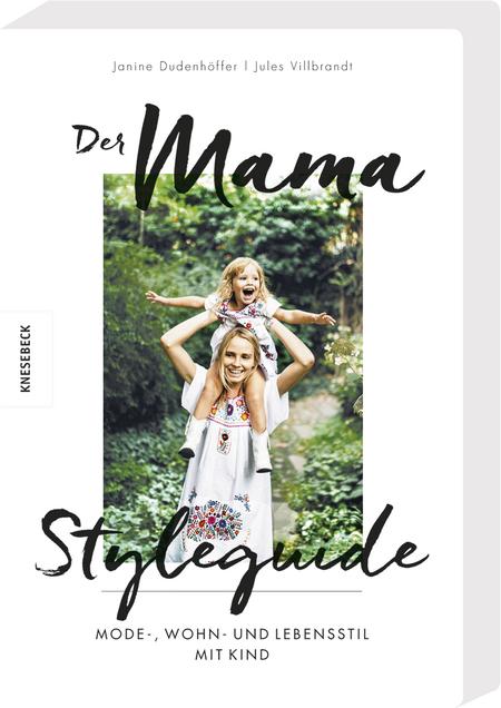 Der Mama Styleguide - Knesebeck Verlag, Janine-Dudenhöffer et Jules Villbrandt