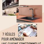 7 règles pour aménager une cuisine fonctionnelle *