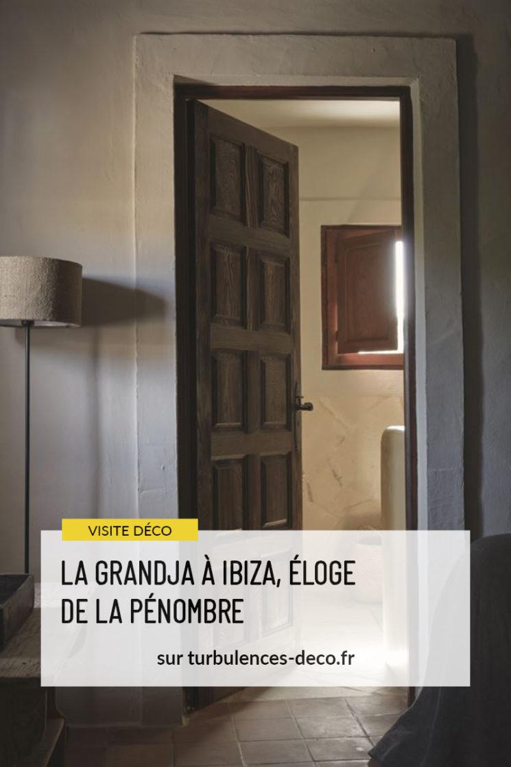 La Grandja à Ibiza, éloge de la pénombre à retrouver sur Turbulences Déco