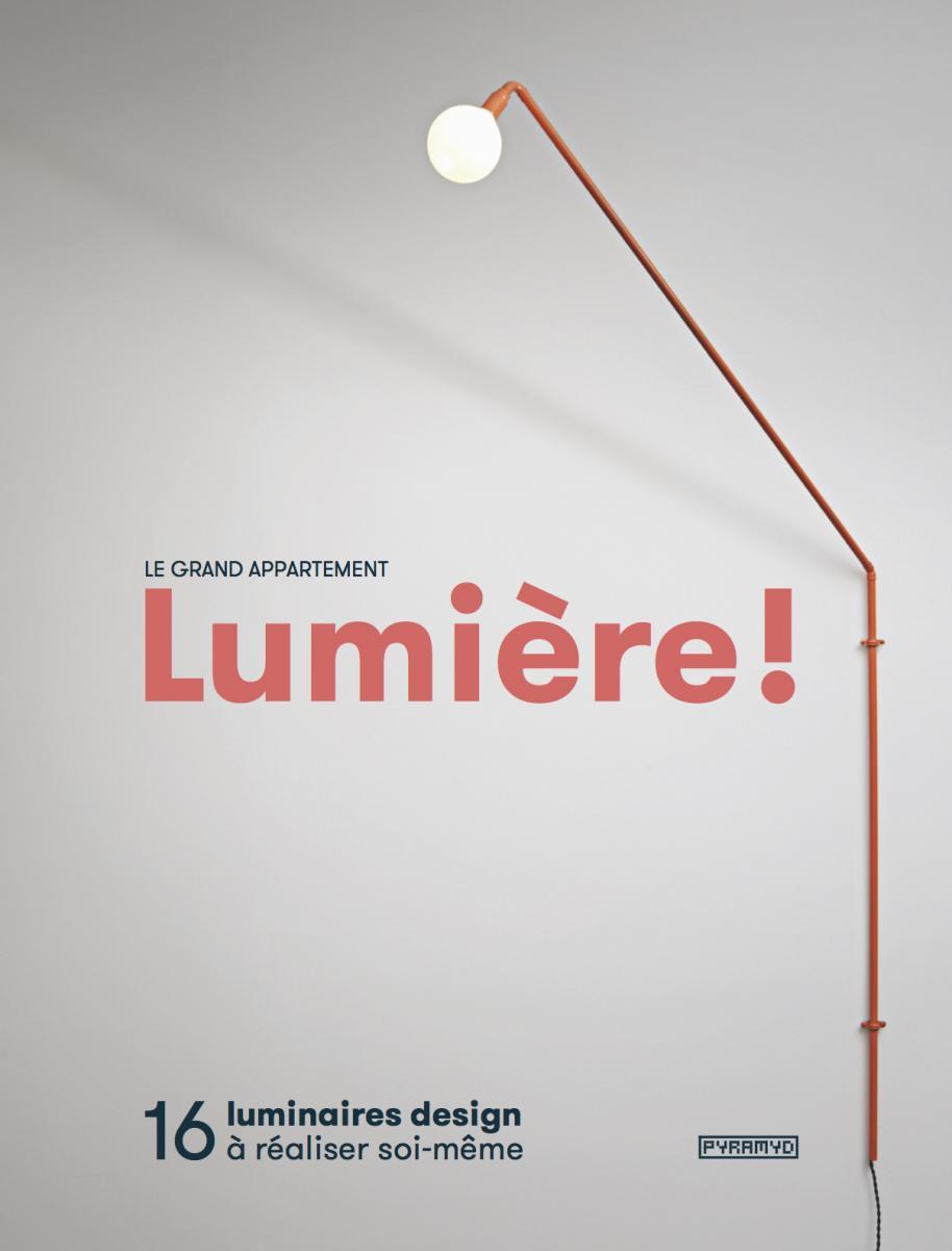 Lumière ! 16 luminaires design à réaliser soi même par Le Grand Appartement || Couverture
