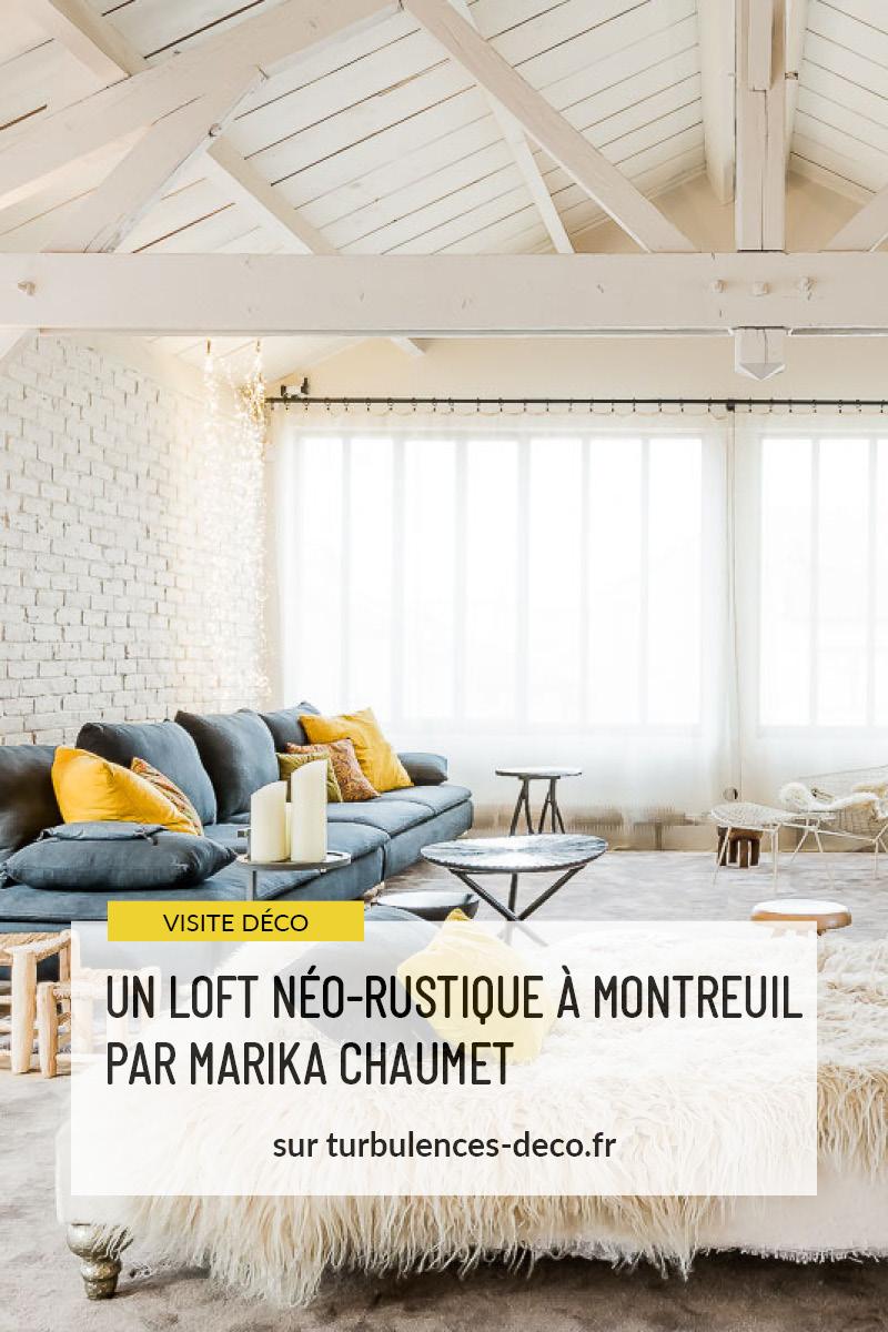 Un loft néo-rustique à Montreuil par Marika Chaumet à retrouver sur Turbulences Déco