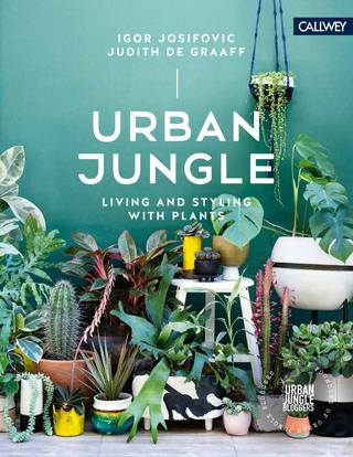 Livre - Urban Jungle : Living and Styling With Plants en anglais, de Igor Josifovic et Judith De Graaff
