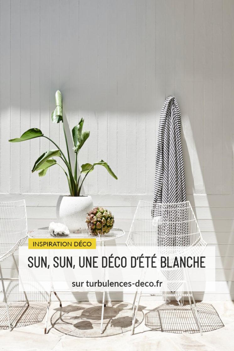 [ Inspiration Déco ] Sun, sun, une déco d'été blanche à retrouver sur Turbulences Déco