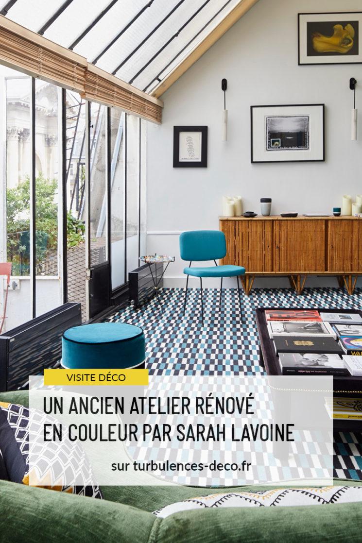Un ancien atelier rénové en couleur par Sarah Lavoine à retrouver sur Turbulences Déco