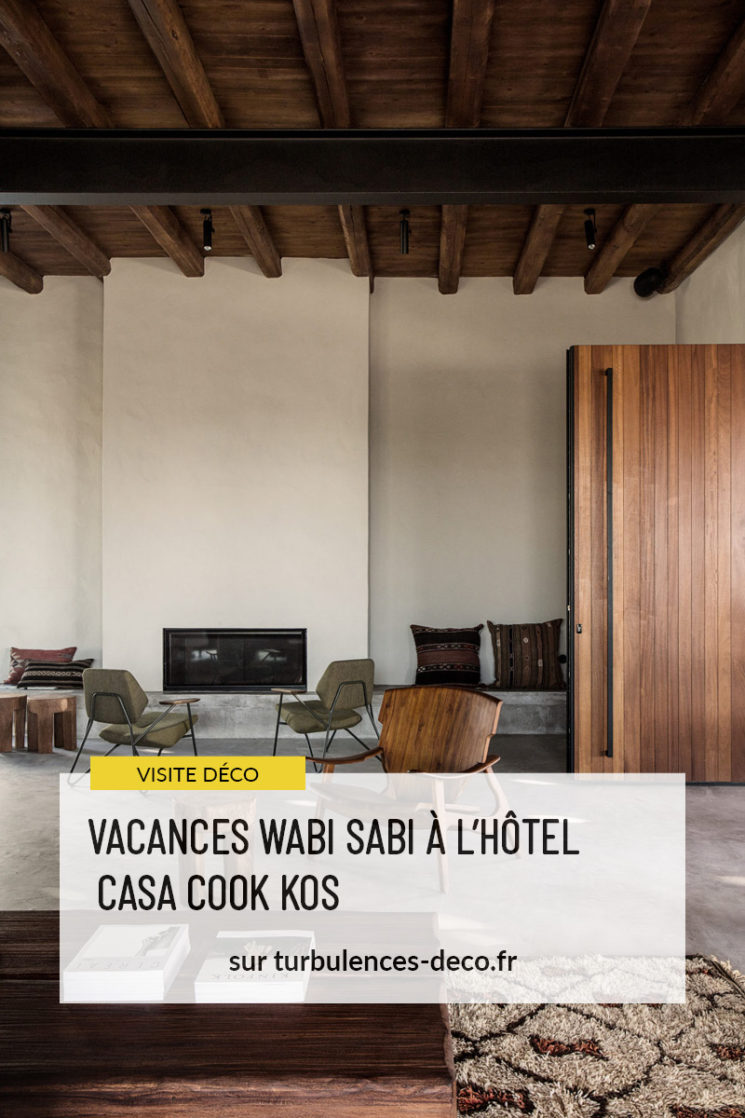 Vacances wabi sabi à l'hôtel Casa Cook Kos à retrouver sur Turbulences Déco