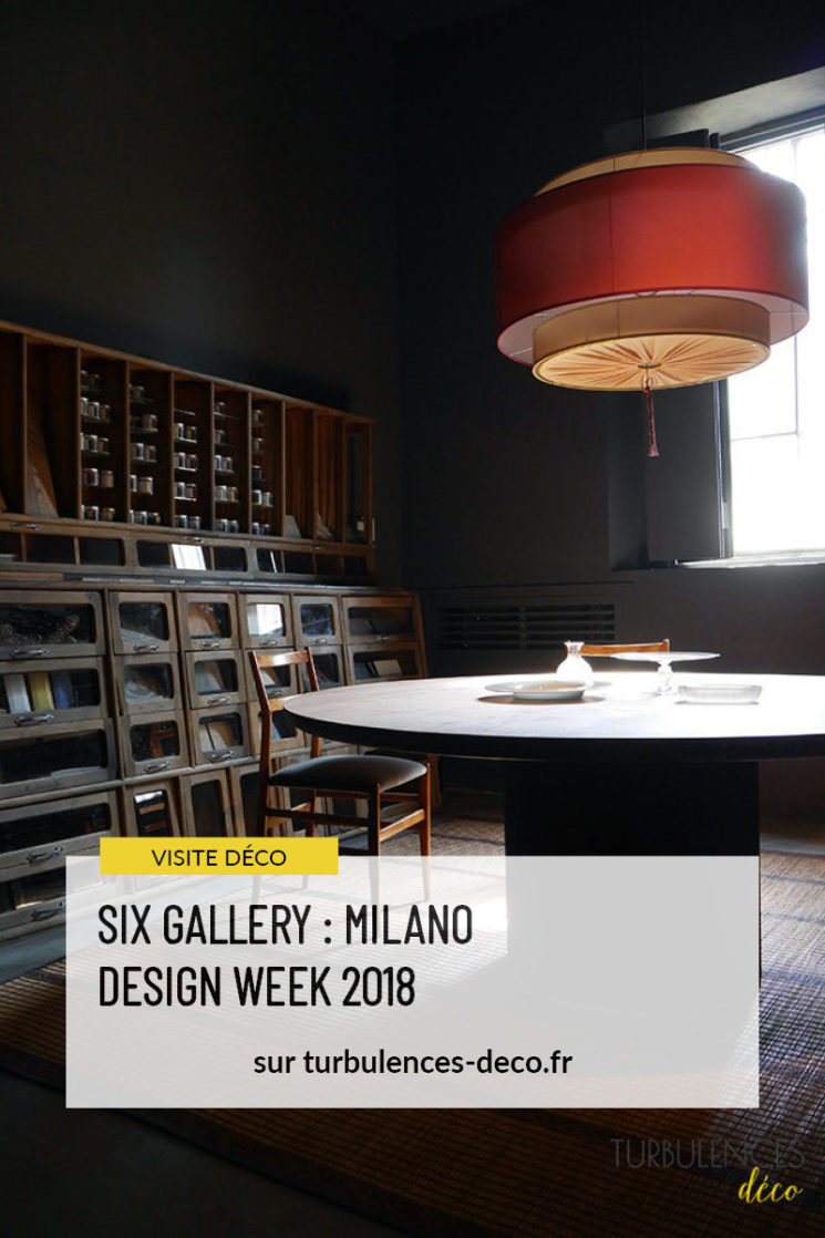 Six Gallery, exposition durant la Design Week de Milan en 2018 à retrouver sur Turbulences Déco