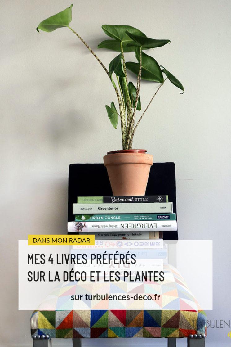 Mes 4 livres préférés sur la déco et les plantes à retrouver sur Turbulences Déco