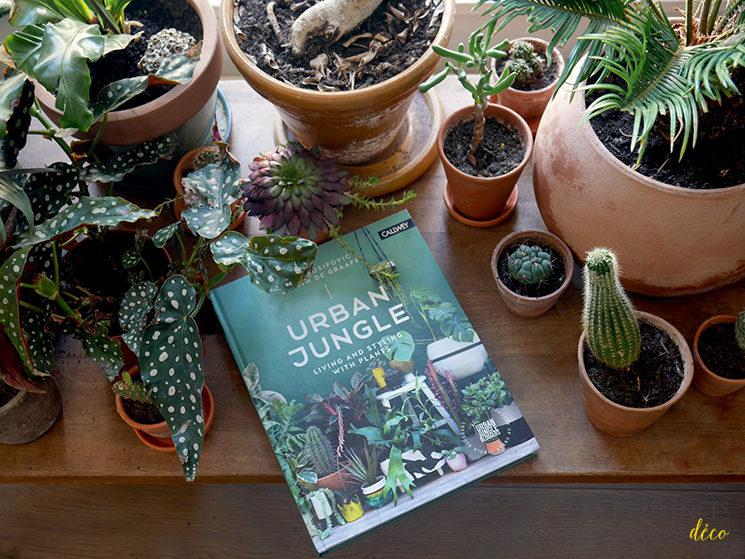 Mes 4 livres préférés plantes et décor : Urban Jungle de Judith De Graaff et Igor Josifovic