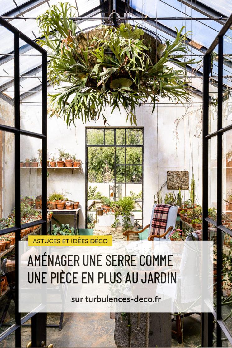 Aménager une serre comme une pièce en plus au jardin à retrouver sur Turbulences Déco