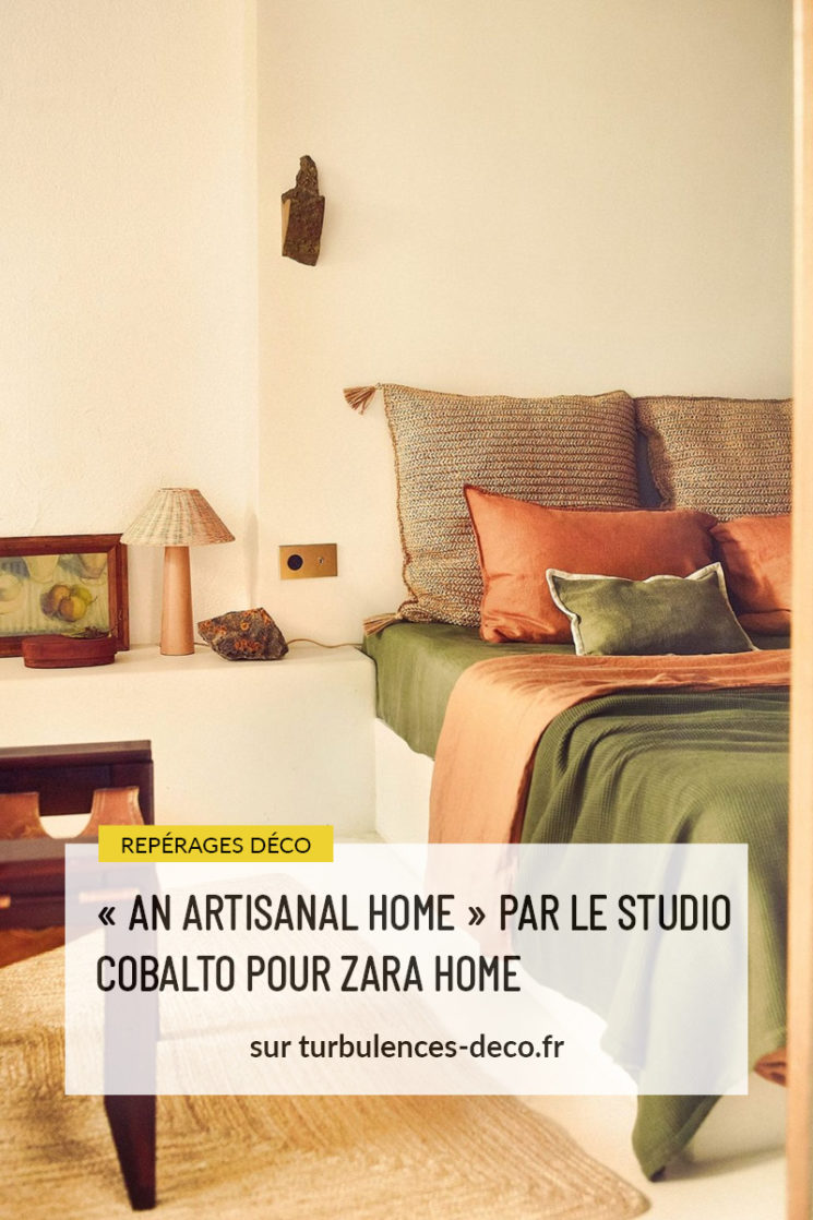 """""""An artisanal home"""" par le studio Cobalto pour Zara Home à retrouver sur Turbulences Déco"""
