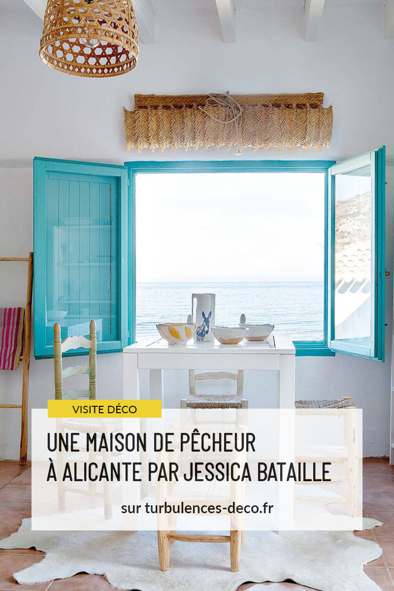 Une maison de pêcheur, rénovée par Jessica Bataille à Alicante à retrouver sur Turbulences Déco