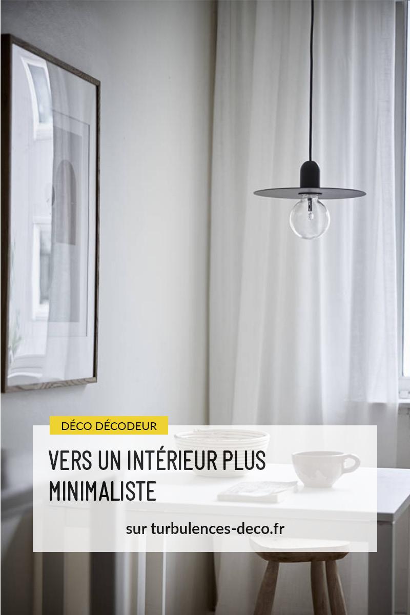Vers un intérieur plus minimaliste ou l'art d'épurer son intérieur à retrouver sur Turbulences Déco