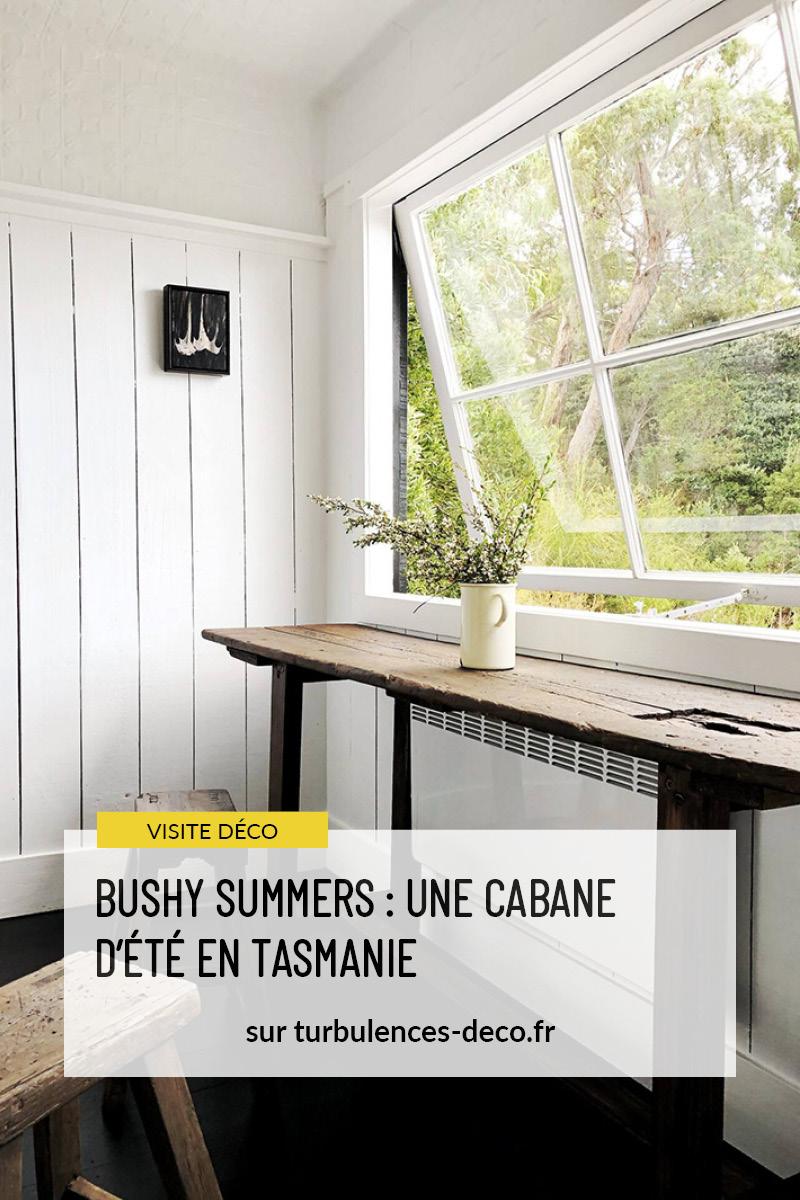 Bushy Summers, une cabane d'été en Tasmanie, à louer sur Airbnb, à retrouver sur Turbulences Déco