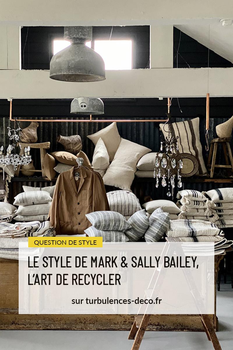 Le style de Mark & Sally Bailey, l'art de recycler à retrouver sur Turbulences Déco