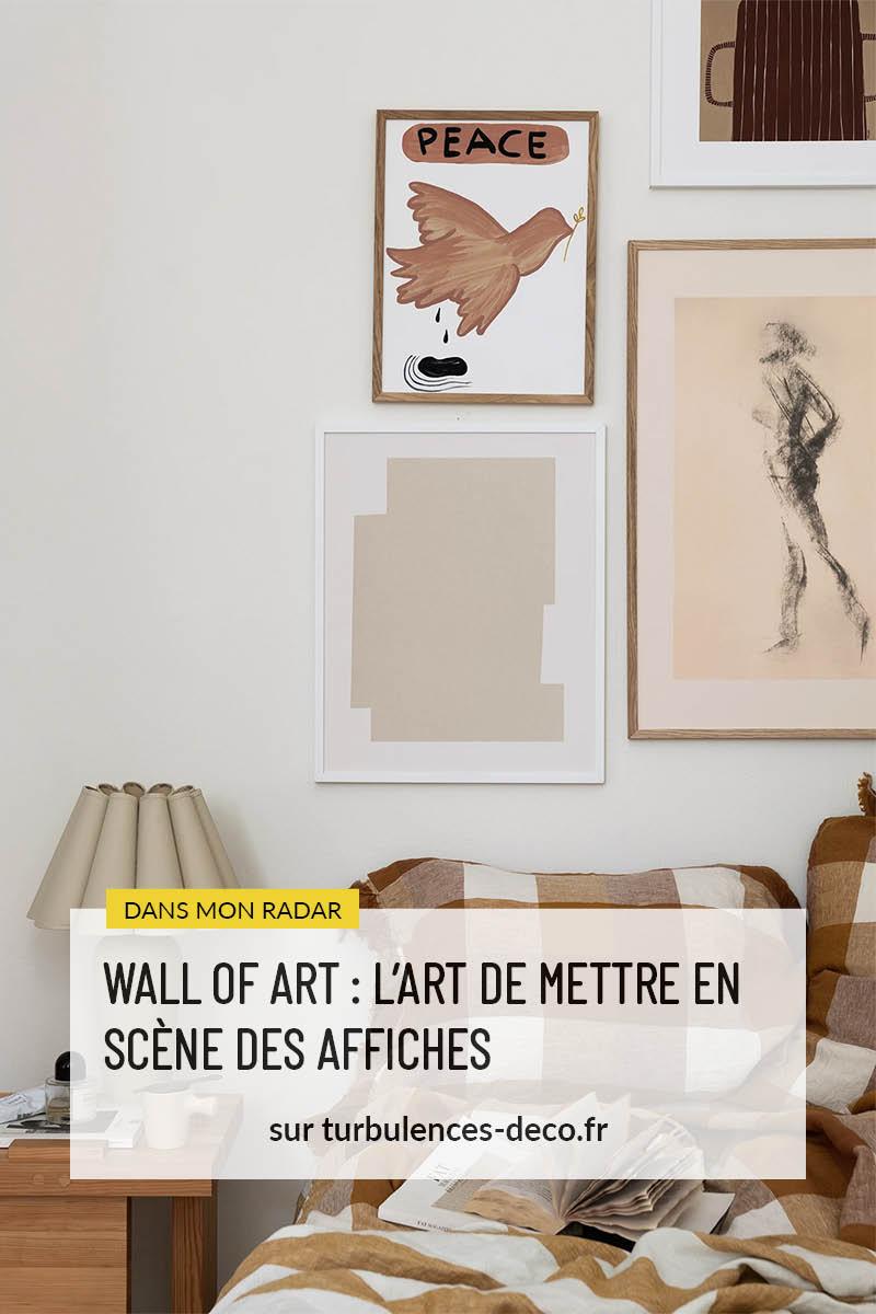 Wall of art : L'art de mettre en scène des affiches à retrouver sur Turbulences Déco
