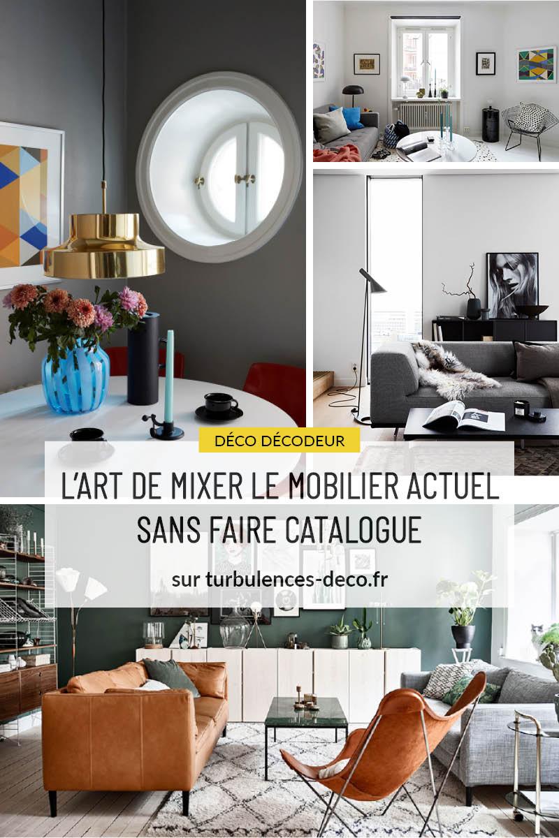 L'art de mixer le mobilier actuel sans faire catalogue à retrouver sur Turbulences Déco