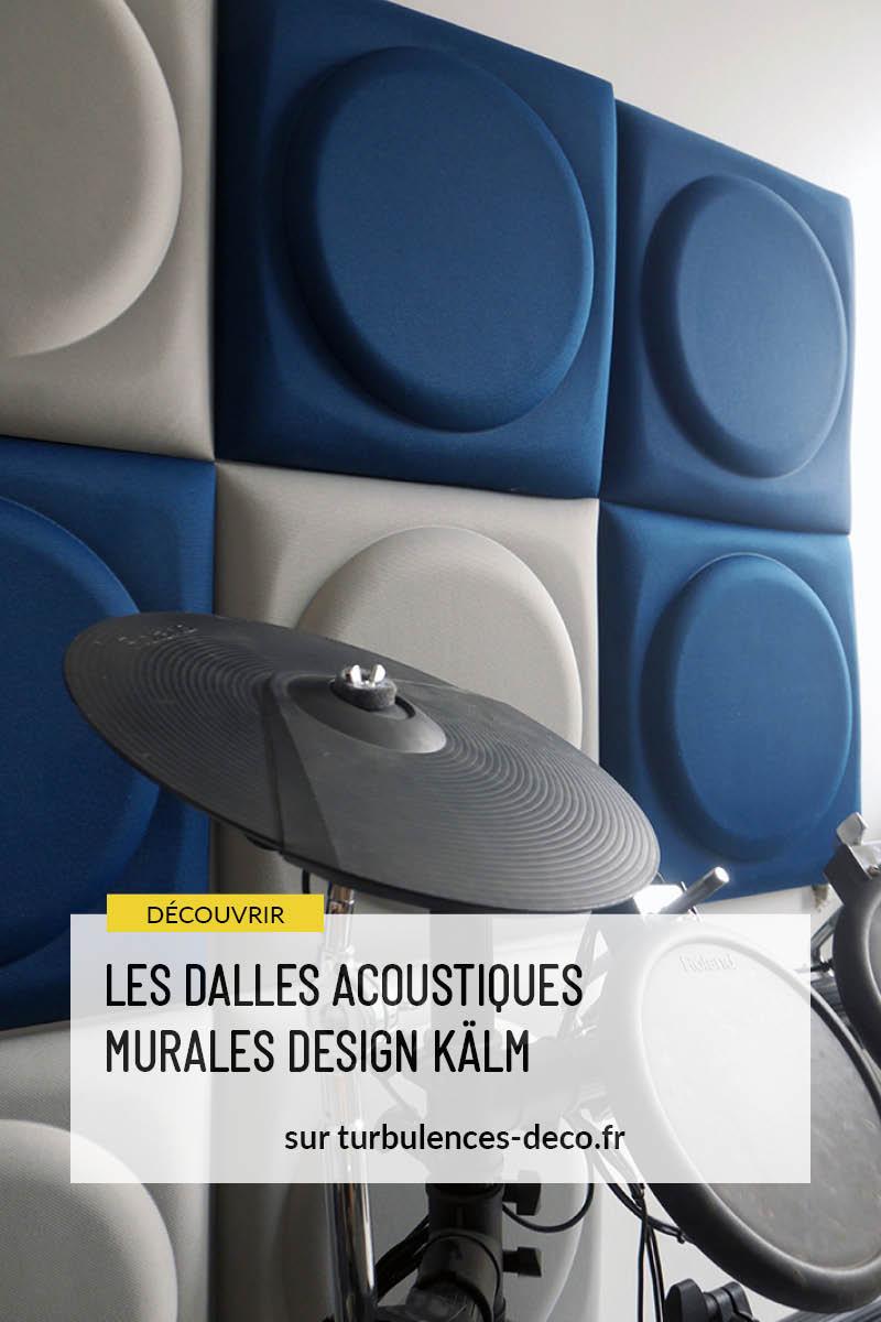 [ Test Produit ] Découvrir les dalles acoustiques murales de la maque Kälm sur Turbulences Déco.