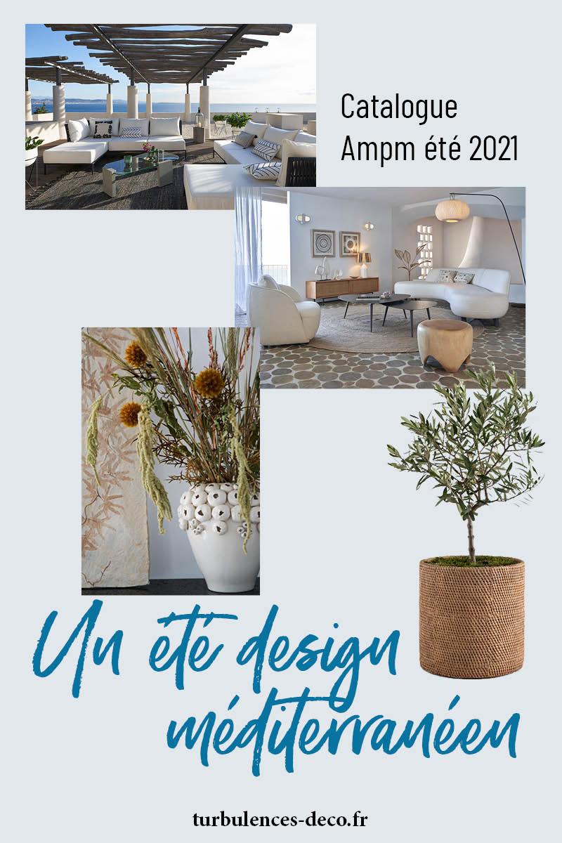 Découvrez le catalogue Ampm été 2021, un été design méditerranéen sur Turbulences Déco